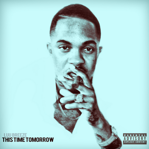 DOWNLOAD: Luu Breeze   This Time Tomorrow [Mixtape]