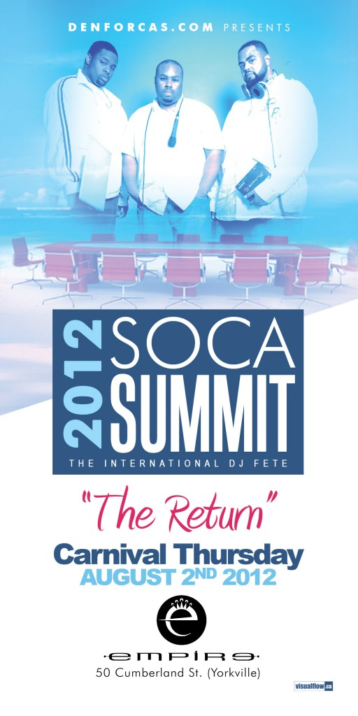 SOCA SUMMIT 2K12 FRONTFINAL 512x1024 EVENT: Thursday Aug. 2   DEnforcas Soca Summit @  EMPIRE