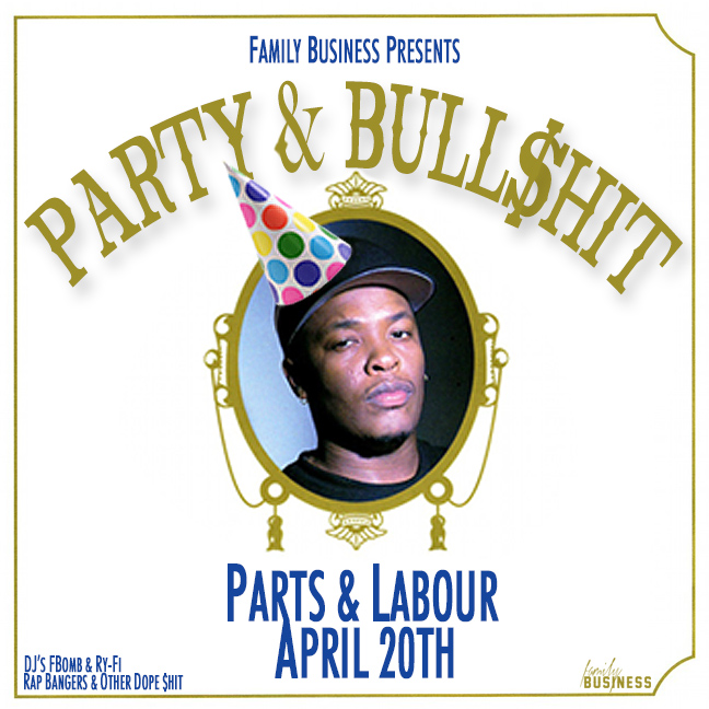 partyandbs aprfinal EVENT: Saturday April 20   Party & Bull$hit @ PARTS & LABOUR