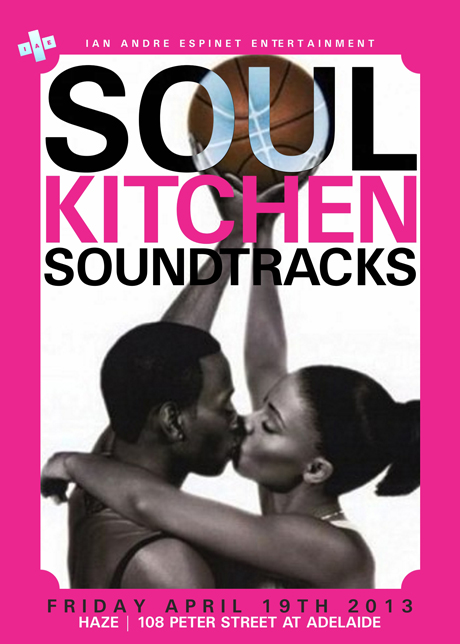 soulkitchen 04 19 2013 460 EVENT: Friday April 19   Ian Espinet presents Soul Kitchen Soundtracks Edition @ HAZE